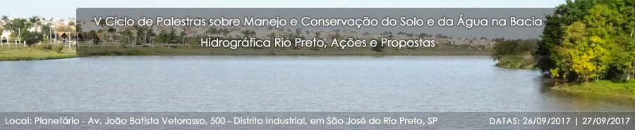V Ciclo de Palestras sobre Manejo e Conservação do Solo e da Água na Bacia Hidrográfica Rio Preto, Ações e Propostas