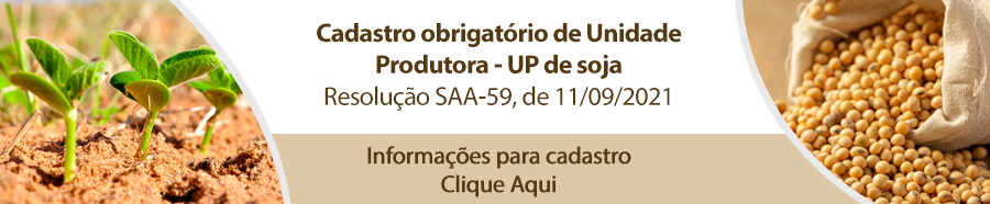Cadastro obrigatório de Unidade Produtora - UP de soja