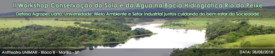 II Workshop Conservação do Solo e da Água na Bacia Hidrográfica Rio do Peixe - Defesa Agropecuária, Universidade, Meio Ambiente e Setor Industrial juntos, para a preservação da BH Rio do Peixe - Cuidando do Bem Estar da Sociedade